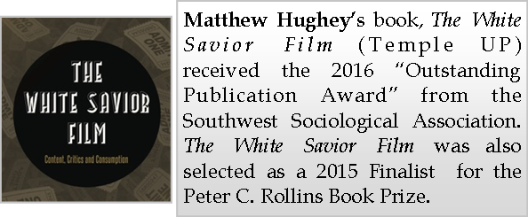 The White Savior Film (by Matthew Hughey) received the 2016 Outstanding Publication Award from SSS